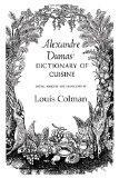 Alexandre Dumas' Dictionary Of Cuisine