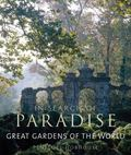 In Search of Paradise Great Gardens of the World