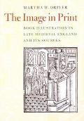 Image in Print Book Illustration in Late Medieval England and Its Sources