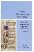 English Manuscript Studies, Volume 15: Tudor Manuscripts, 1485-1603 (BRITL - English Manuscr...