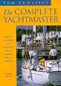 Complete Yachtmaster: Sailing, Seamanship, and Navigation for the Modern Yacht Skipper
