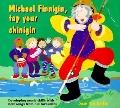 Michael Finnigan, Tap Your Chinigin; Developing Music Skills with New Songs from Old Favorit...
