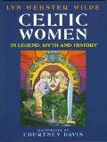 Celtic Women in Legend Myth+history