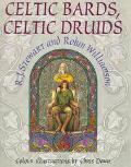 Celtic Bards, Celtic Druids - R. J. Stewart - Hardcover