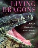 Living Dragons: Natural History of the World's Monitor Lizards