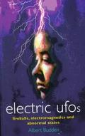 Electric UFOs: Fireballs, Electromagnetics and Abnormal States