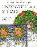 Knotwork and Spirals A Celtic Art Workbook