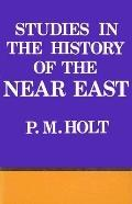 Studies in the History of the Near East - Peter Malcolm Holt - Hardcover