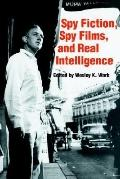 Spy Fiction, Spy Films, and Real Intelligence