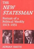 New Statesman Portrait of a Political Weekly, 1913-1931