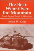 Bear Went over the Mountain Soviet Combat Tactics in Afghanistan