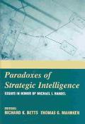 Paradoxes of Strategic Intelligence Essays in Honor of Michael I. Handel