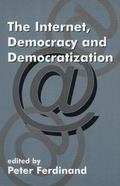 The Internet, Democracy and Democratization - Peter Ferdinand - Paperback