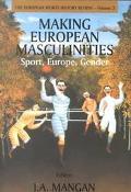 Making Europe Masculinities Sport, Europe, Gender