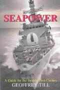 Sea Power A Guide for the Twenty-First Century
