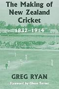 Making of New Zealand Cricket, 1832-1914