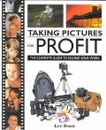 Taking Pictures for Profit; The Complete Guide to Selling Your Work - Lee Frost - Paperback