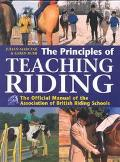 Principles of Teaching Riding Official Manual of the Association of British Riding Schools