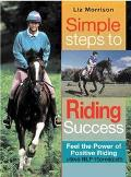 Simple Steps to Riding Success Feel the Power of Positive Riding With Nlp Sports Psychology ...