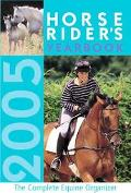 Horse Riders Yearbook 2005 The Complete Equine Organizer