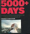 5000+ Days Press Photography in a Changing World