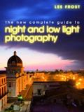 New Complete Guide to Night and Low-Light Photography