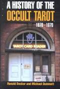 History of the Occult Tarot 1870-1970