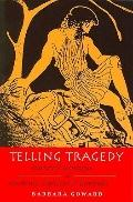 Telling Tragedy Narrative Technique in Aeschylus, Sophocles, and Euripides