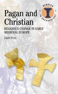 Pagan and Christian: Religious change in early medieval Europe