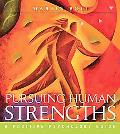 Pursuing Human Strengths A Positive Psychology Guide