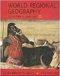 World Regional Geography Global Patterns, Local Lives