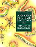 Laboratory Outlines in Biology VI (v. 6)