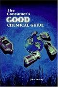 The Consumer's Good Chemical Guide - John Emsley - Paperback