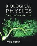 Biological Physics Energy, Information, Life