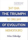 Triumph of Evolution+failure of Creat.