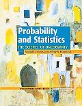 Proabability and Statistics The Science of Uncertainty