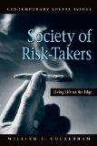 Society of Risk-Takers: Living Life on the Edge (Contemporary Social Issues)