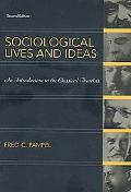 Sociological Lives and Ideas An Introduction to the Classical Theorists