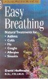 Easy Breathing: Natural Treatments Asthma, Colds, Allergies, Sinusitis (A Storey medicinal h...