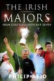 The Irish Majors: Irish Golf's Magnificent Seven