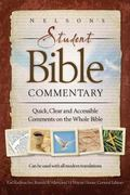 Nelson's Student Bible Commentary: Quick, Clear and Accessible Comments on the Whole Bible