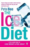 The Ice Diet: A Six-Week Plan to Lose Weight and Feel Great