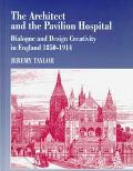 The Architect and the Pavilion Hospital: Dialogue and Design Creativity in England 1850-1914