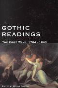 Gothic Readings The First Wave, 1764-1840