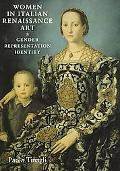 Women in Italian Renaissance Art Gender, Representation, Identity