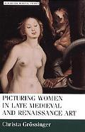 Picturing Women in Late Medieval Art