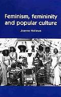 Feminism, Femininity and Popular Culture