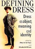 Defining Dress Dress As Object, Meaning, and Identity