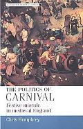 Politics of Carnival Festive Misrule in Medieva England
