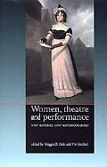 Women, Theatre and Performance New Histories, New Historiographies